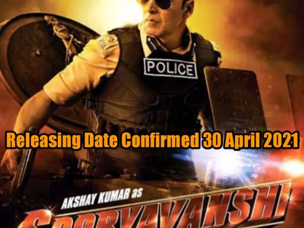 Sooryavanshi release date 30 April 2021 is Confirmed