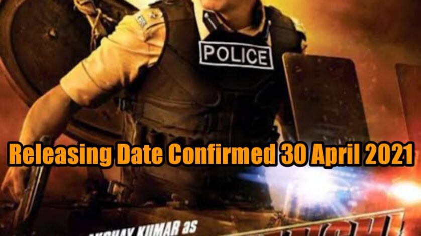 Sooryavanshi release date 30 April 2021 is Confirmed