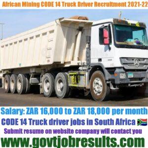 African Mining CODE 14 Truck Driver Recruitment 2021-22
